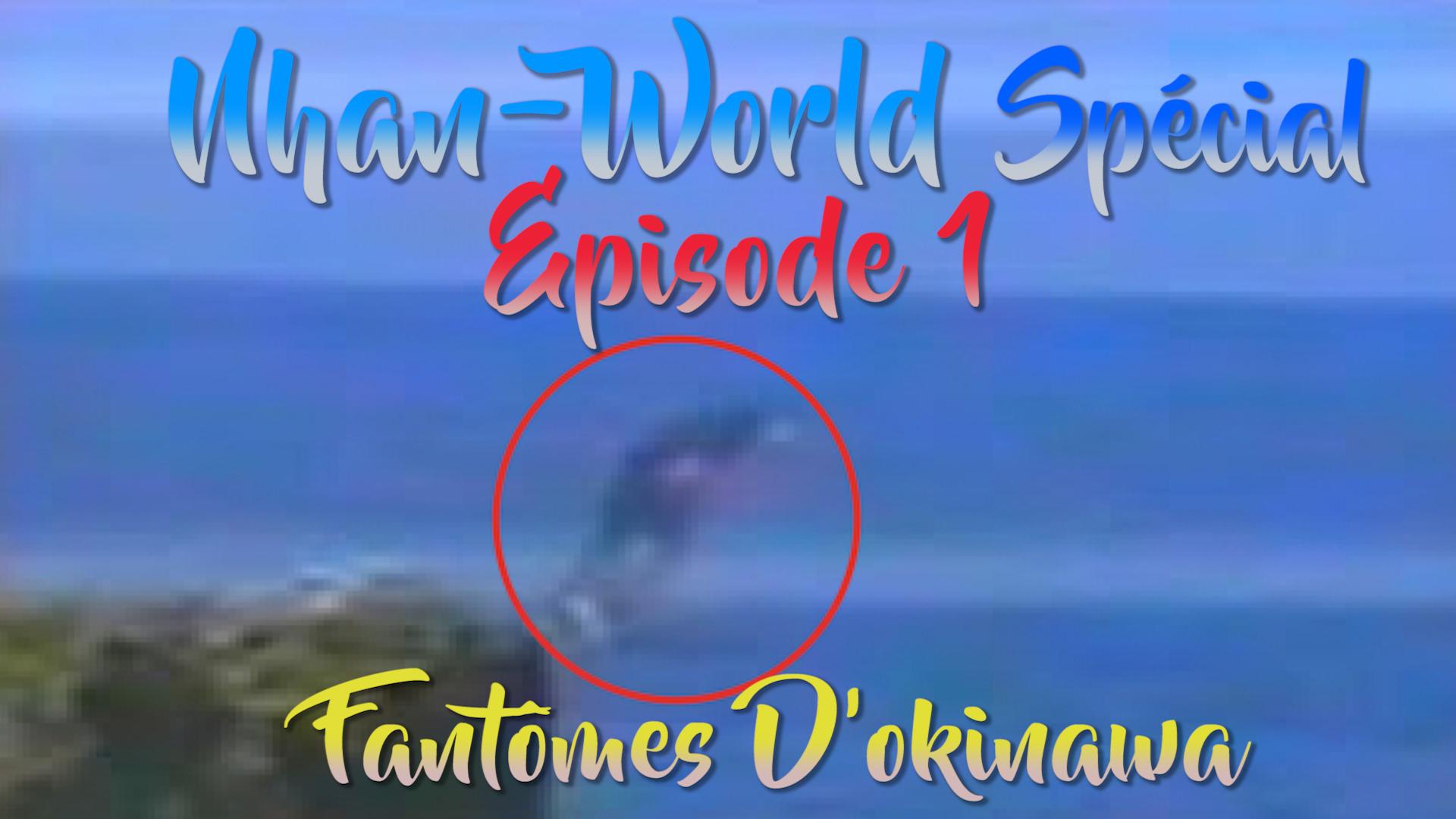 Spécial – Episode 1 – Fantômes d'Okinawa